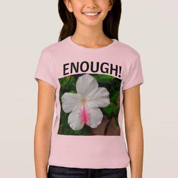 Lawyer Themed Enough! Girls hibiscus T-shirt. T-Shirt