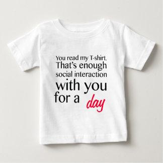 Enough interaction baby T-Shirt