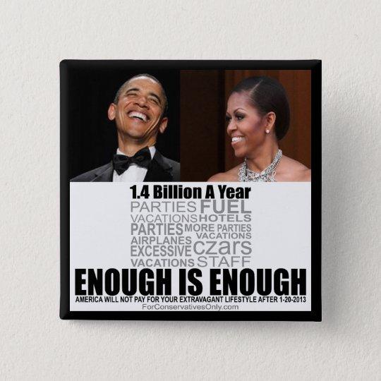 Enough is Enough - Anti Obamas Button