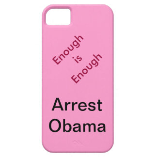 Enough is Enough - Arrest Obama iPhone Case