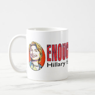 Enough Is Enough Hillary For President 2008 Mug
