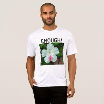 Lawyer Themed ENOUGH! Men's T-Shirt