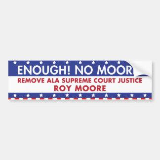 Enough! No Moore! Bumper Sticker