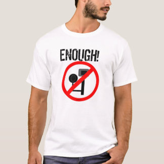 Enough! No more red light or speed cameras t shirt