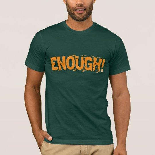 ENOUGH! Orange John 14:8 Inspired Green Tee Shirt