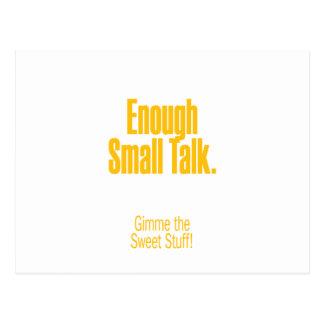 Enough small talk – gimme the sweet stuff postcard