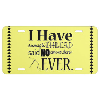 Enough Thread Embroidery {Light} License Plate