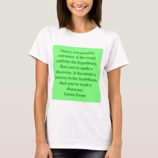 Enrico Fermi quote T-Shirt
