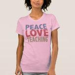 Enseñanza del amor de la paz camiseta