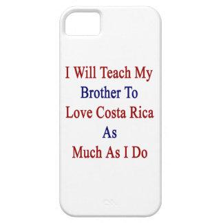 Enseñaré a mi Brother para amar a Costa Rica tanto iPhone 5 Case-Mate Protectores