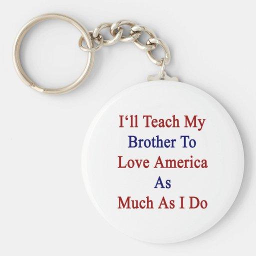 Enseñaré a mi Brother para amar América tanto como