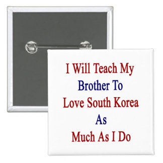 Enseñaré a mi Brother para amar Corea del Sur como Pin