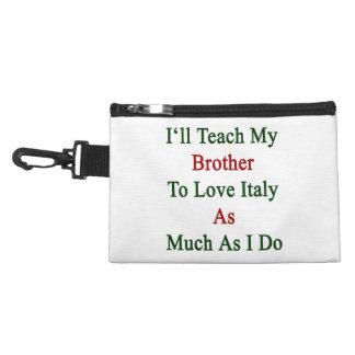 Enseñaré a mi Brother para amar Italia tanto como