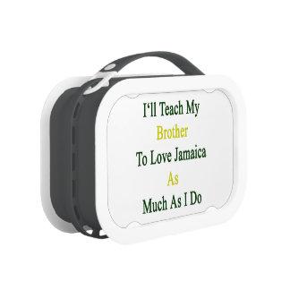 Enseñaré a mi Brother para amar Jamaica tanto como