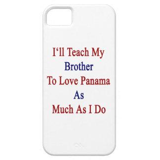 Enseñaré a mi Brother para amar Panamá tanto como  iPhone 5 Protector
