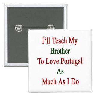 Enseñaré a mi Brother para amar Portugal tanto com