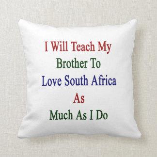 Enseñaré a mi Brother para amar Suráfrica como MU Cojin