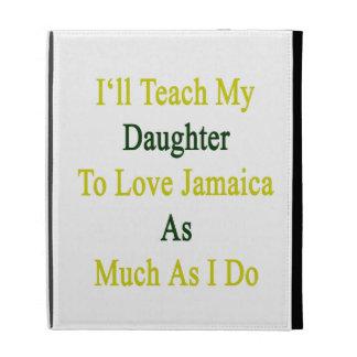 Enseñaré a mi Daugher para amar Jamaica tanto como