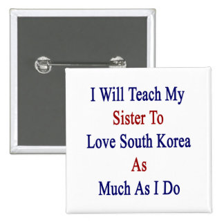 Enseñaré a mi hermana a amar Corea del Sur tanto Pin