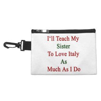 Enseñaré a mi hermana a amar Italia tanto como lo