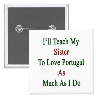 Enseñaré a mi hermana a amar Portugal tanto como m Pin