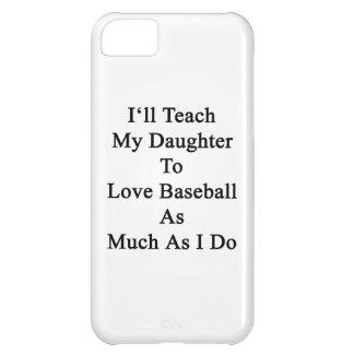 Enseñaré a mi hija a amar béisbol tanto como