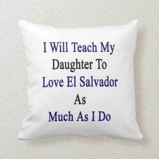 Enseñaré a mi hija a amar El Salvador como MU Cojin