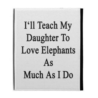 Enseñaré a mi hija a amar elefantes tanta A