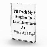 Enseñaré a mi hija a amar hámsteres tanto como