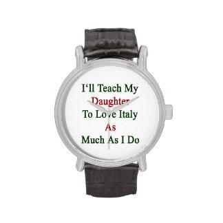 Enseñaré a mi hija a amar Italia tanto como mí Relojes