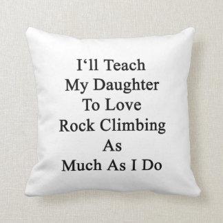 Enseñaré a mi hija a amar la escalada como MU Cojin