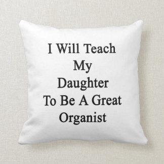 Enseñaré a mi hija a ser gran organista almohadas