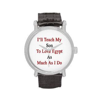 Enseñaré a mi hijo a amar Egipto tanto como lo Relojes De Mano