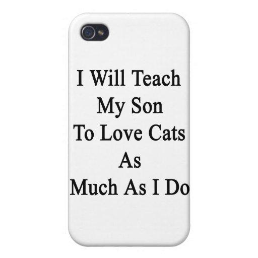 Enseñaré a mi hijo a amar gatos tanto como lo hago iPhone 4 funda