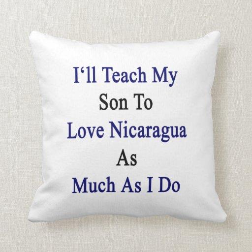 Enseñaré a mi hijo a amar Nicaragua tanto como I D Cojines