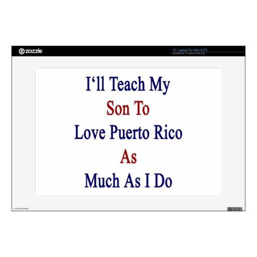 Enseñaré a mi hijo a amar Puerto Rico tanto como m Calcomanías Para Portátiles