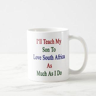 Enseñaré a mi hijo a amar Suráfrica tanto como Taza De Café