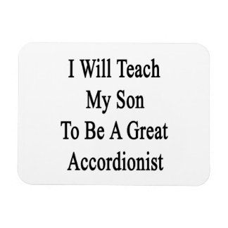 Enseñaré a mi hijo a ser gran acordeonista imán flexible