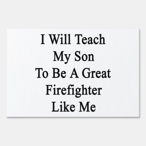 Enseñaré a mi hijo a ser gran bombero como