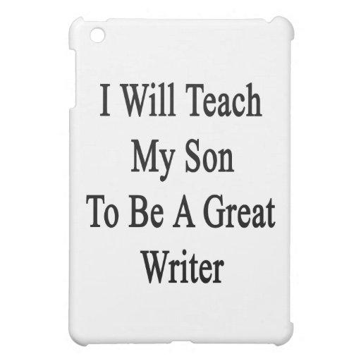 Enseñaré a mi hijo a ser gran escritor