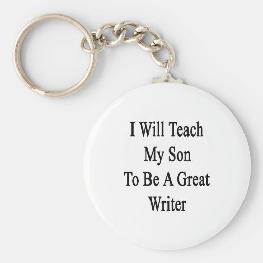 Enseñaré a mi hijo a ser gran escritor llavero redondo tipo pin