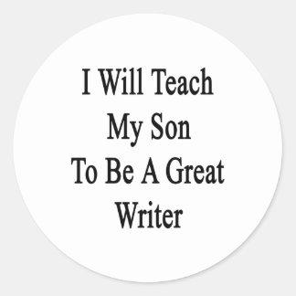 Enseñaré a mi hijo a ser gran escritor pegatina redonda