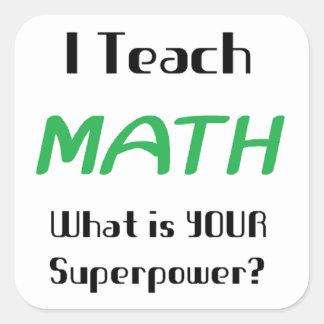 Enseñe a la matemáticas pegatina cuadrada