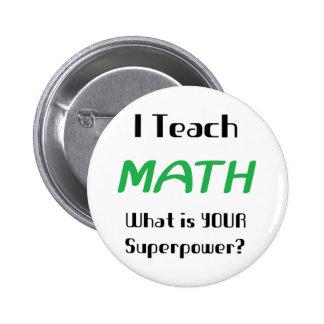 Enseñe a la matemáticas pin redondo 5 cm