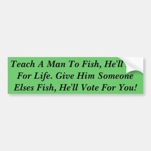 Enseñe a un hombre a pescar, él comerá para la vid etiqueta de parachoque