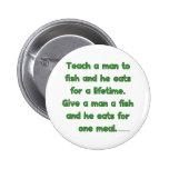 Enseñe a un hombre a pescar pin