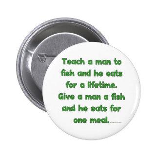 Enseñe a un hombre a pescar pin redondo 5 cm