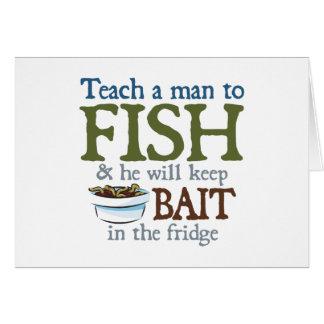 Enseñe a un hombre a pescar tarjeta de felicitación