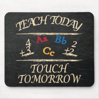 Enseñe hoy al regalo del profesor de escuela del tapete de ratón