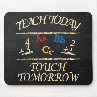 Enseñe hoy al regalo del profesor del tacto mañana tapete de raton